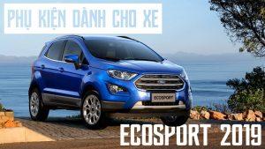 phu kien danh cho xe ford ecosport 2019 300x169 - #6 Phụ kiện cần thiết cho xe Ford Ecosport 2019