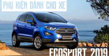 Phụ kiện dành cho xe Ford Ecosport 2019