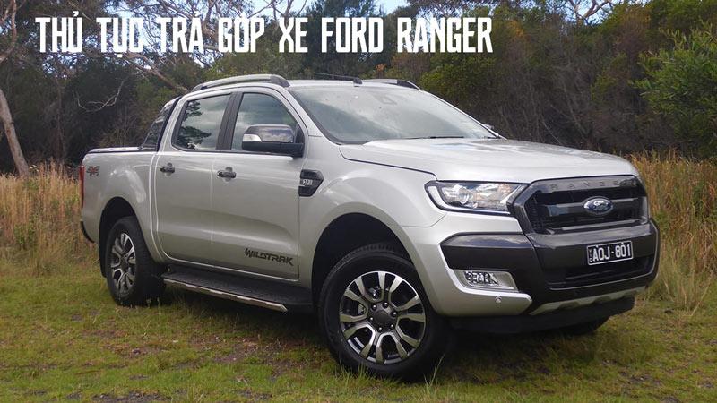 Thủ tục trả góp xe Ford Ranger 2019