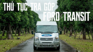 thủ tục trả góp xe ford transit