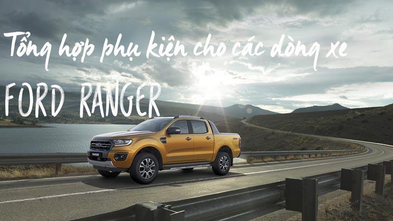 Tổng hợp phụ kiện cho các dòng xe Ford Ranger
